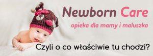 NewbornCare - czyli o co chodzi? - niania na noc, opieka dzienna - doświadczona położna